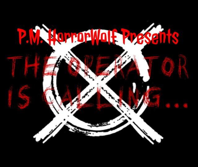 The Operator Is Calling By Pm Horrorwolf Creepypasta Xyz